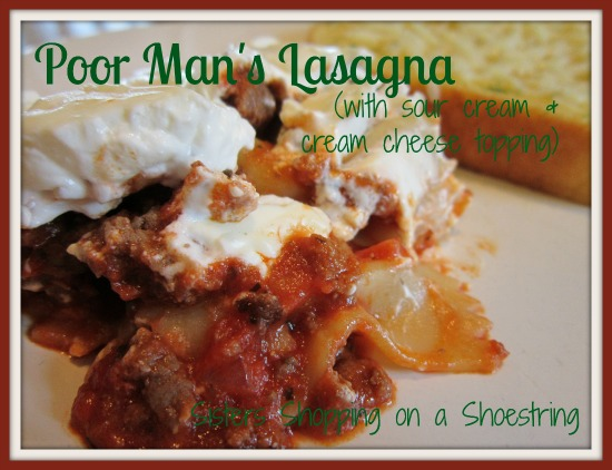 Poor Man's Lasagna Recipe Sisters Shopping on a Shoestring