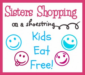 Kids Eat Free Cheap In Northeast Ohio Sisters Shopping Farm And Home