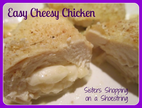 Easy Cheesy Chicken from Sisters Shopping on a Shoestring