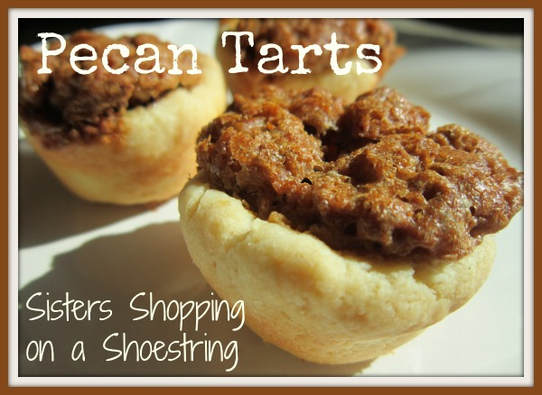 Pecan Tarts Recipe  Sisters Shopping on a Shoestring