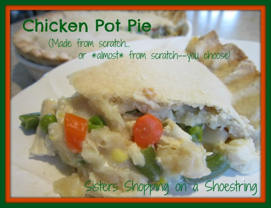 Chicken Pot Pie Recipe Sisters Shopping on a Shoestring