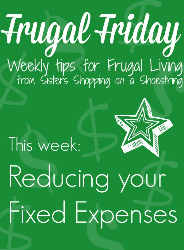 Frugal Friday Reducing Fixed Expenses