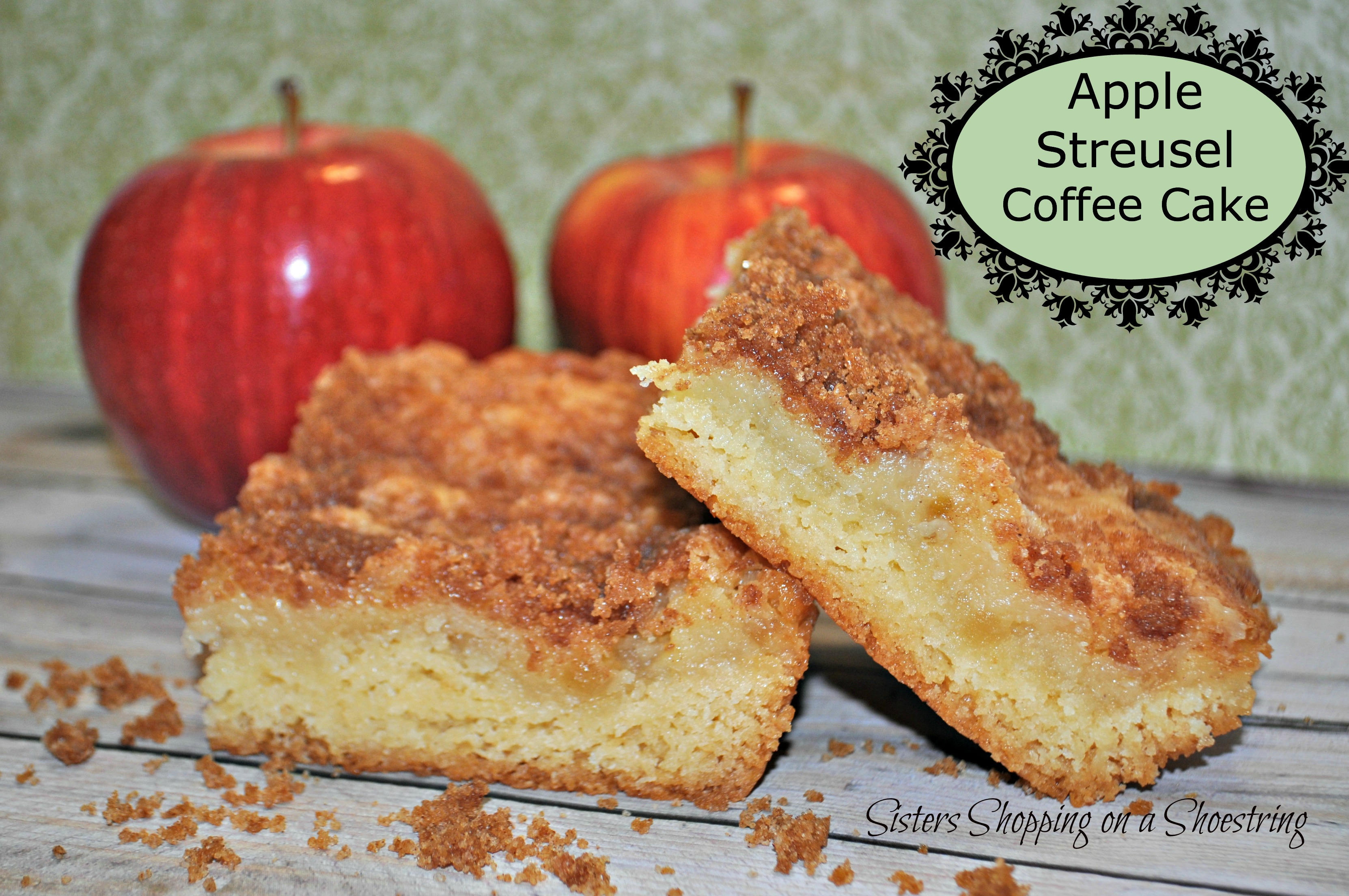 Apple Streusel Cake Recipe Sisters Shopping Farm And Home