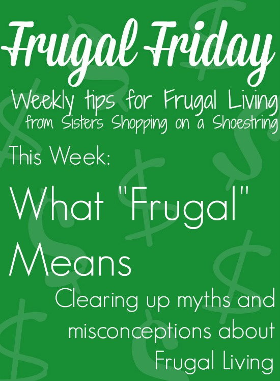 Frugal Friday what frugal means