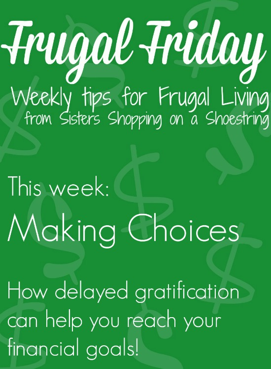 Frugal Friday making choices