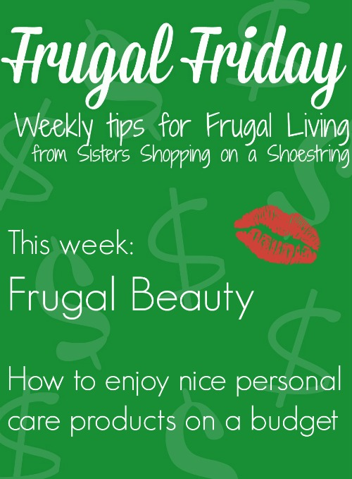 Frugal Friday Frugal Beauty