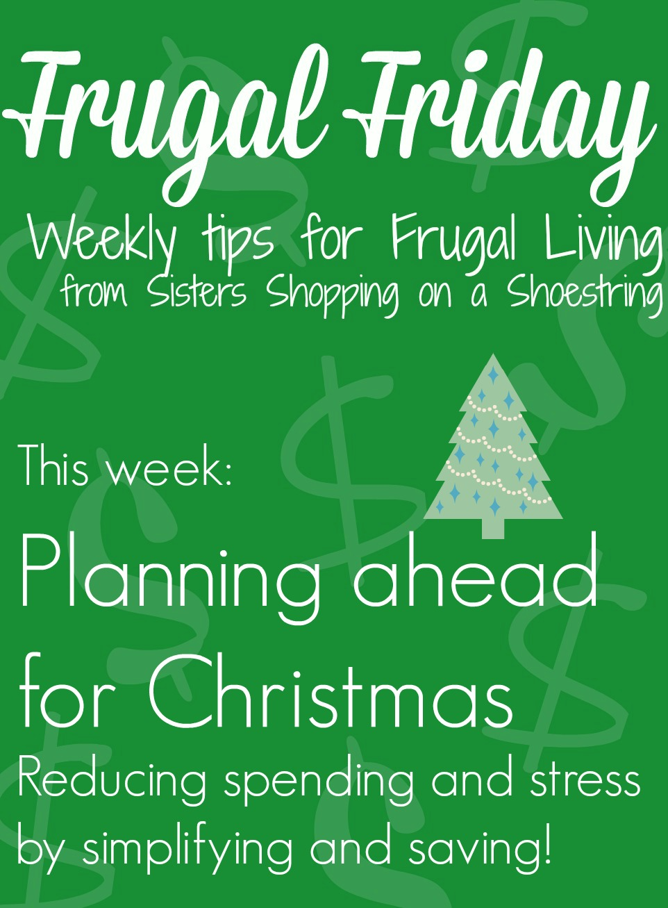 Christmas Spending.Frugal Friday Plan Ahead For Christmas Sisters Shopping
