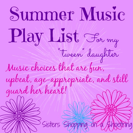 My Tween Daughter's Summer Music Playlist – Sisters Shopping Farm
